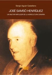 Libro JOSE SAMSO HENRIQUEZ: UN MILITAR IMPULSOR DE LA AGRICULTURA CANARIA