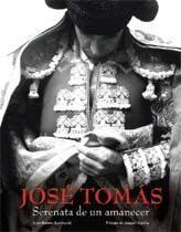 Libro JOSE TOMAS: SERENATA DE UN AMANECER