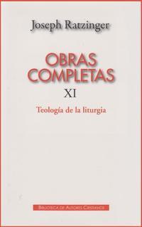 Libro JOSEPH RATZINGER. OBRAS COMPLETAS XI: TEOLOGIA DE LA LITURGIA