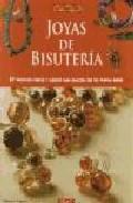 Libro JOYAS DE BISUTERIA: 57 PROYECTOS ETNICOS Y CLASICOS PARA REALIZAR CON TUS PROPIAS MANOS