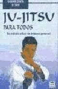 Libro JU-JITSU PARA TODOS: UN METODO EFICAZ DE DEFENSA PERSONAL