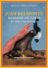 Libro JUAN BELMONTE MATADOR DE TOROS: SU VIDA Y SUS HAZAÑAS