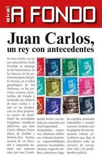 Libro JUAN CARLOS, UN REY CON ANTECEDENTES