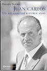 Libro JUAN CARLOS: UN REY PARA LOS REPUBLICANOS