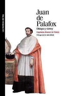 Libro JUAN DE PALAFOX, OBISPO Y VIRREY