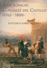 Libro JUAN IGNACIO GONZALEZ DEL CASTILLO: ESTUDIOS SOBRE SU OBRA