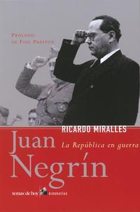 Libro JUAN NEGRIN: LA REPUBLICA EN GUERRA