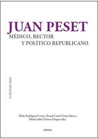 Libro JUAN PESET, MEDICO, RECTOR Y POLITICO REPUBLICANO