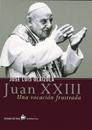Libro JUAN XXIII: UNA VOCACION FRUSTRADA