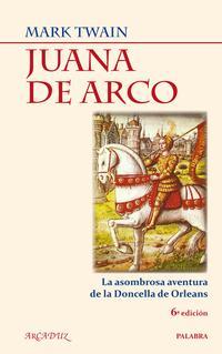 Libro JUANA DE ARCO: LA ASOMBROSA AVENTURA DE LA DONCELLA DE ORLEANS