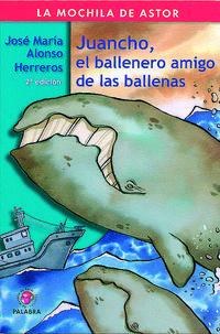 Libro JUANCHO, EL BALLENERO AMIGO DE LAS BALLENAS