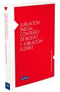 Libro JUBILACION PARCIAL, CONTRATO DE RELEVO Y JUBILACION FLEXIBLE