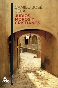 Libro JUDIOS, MOROS Y CRISTIANOS: NOTAS DE UN VAGABUNDAJE POR AVILA, SEGOVIA Y SUS TIERRAS
