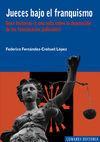 Libro JUECES BAJO EL FRANQUISMO: ONCE HISTORIAS