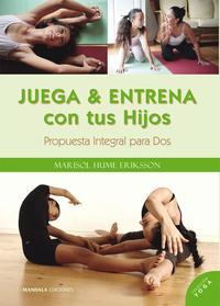 Libro JUEGA Y ENTRENA CON TUS HIJOS: PROPUESTA INTEGRAL PARA DOS