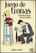 Libro JUEGO DE TRONAS: MANUAL URGENTE DE PATERNIDAD