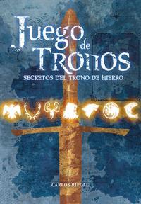Libro JUEGO DE TRONOS: SECRETOS DEL TRONO DE HIERRO