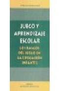 Libro JUEGO Y APRENDIZAJE ESCOLAR: LOS RASGOS DEL JUEGO EN LA EDUCACION INFANTIL