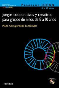 Libro JUEGOS COOPERATIVOS Y CREATIVOS PARA GRUPOS DE NIÑOS DE 8 A 10 AÑ OS