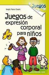 Libro JUEGOS DE EXPRESION CORPORAL PARA NIÑOS