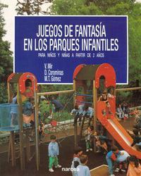 Libro JUEGOS DE FANTASIA EN LOS PARQUES INFANTILES