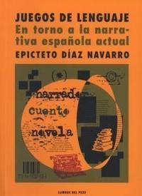 Libro JUEGOS DE LENGUAJE: EN TORNO A LA NARRATIVA ESPAÑOLA ACTUAL