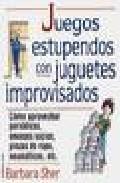 Libro JUEGOS ESTUPENDOS CON JUGUETES IMPROVISADOS