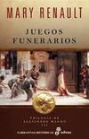 JUEGOS FUNERARIOS: TRILOGIA DE ALEJANDRO MAGNO III
