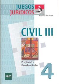 Libro JUEGOS JURIDICOS 4 CIVIL III: PROPIEDAD Y DERECHOS REALES