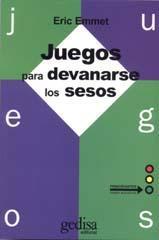 Libro JUEGOS PARA DEVANARSE LOS SESOS