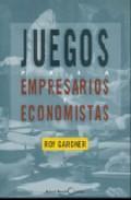 Libro JUEGOS PARA EMPRESARIOS Y ECONOMISTAS