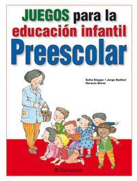 Libro JUEGOS PARA LA EDUCACION INFANTIL PREESCOLAR