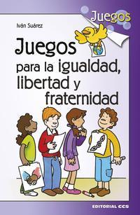Libro JUEGOS PARA LA IGUALDAD, LIBERTAD Y FRATERNIDAD