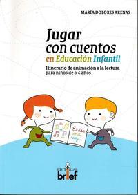 Libro JUGAR CON CUENTOS EN EDUCACION INFANTIL