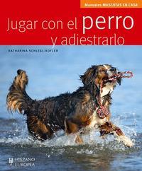 Libro JUGAR CON EL PERRO Y ADIESTRARLO
