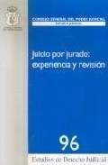 Libro JUICIO POR JURADO : EXPERIENCIA Y REVISION