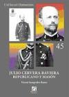 Libro JULIO CERVERA BAVIERA: REPUBLICANO Y MASON