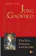 Libro JUNG GNOSTICO Y LOS SIETE SERMONES A LOS MUERTOS