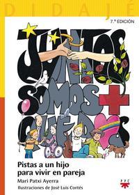 Libro JUNTOS SOMOS MAS QUE DOS: PISTAS A UN HIJO PARA VIVIR EN PAREJA
