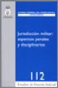 Libro JURISDICCION MILITAR: ASPECTOS PENALES Y DISCIPLINARIOS