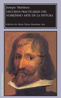Libro JUSEPE MARTINEZ. DISCURSOS PRACTICABLES DEL NOBILISMO ARTE DE LA PINTURA