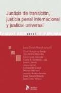 Libro JUSTICIA DE TRANSICION, JUSTICIA PENAL INTERNACIONAL Y JUSTICIA U NIVERSAL