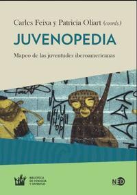 Libro JUVENOPEDIA: MAPEO DE LAS JUVENTUDES IBEROAMERICANAS HOY