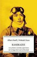 Libro KAMIKAZES: LOS PILOTOS SUICIDAS JAPONESES EN LA SEGUNDA GUERRA MU NDIAL