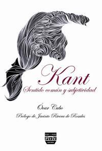 Libro KANT SENTIDO COMUN Y SUBJETIVIDAD