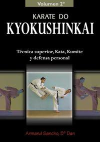 Libro KARATE DO KYOKUSHINKAI: TECNICA SUPERIOR, KATA, KUMITE Y DEFENSA PERSONAL