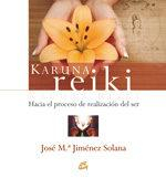 Libro KARUNA REIKI: HACIA EL PROCESO DE REALIZACION DEL SER