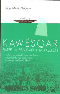 Libro KAWESQAR: ENTRE LA REALIDAD Y LA FICCION