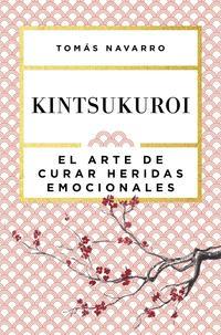 Libro KINTSUKUROI: EL ARTE DE CURAR HERIDAS EMOCIONALES