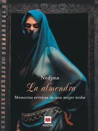 Libro LA ALMENDRA : MEMORIAS EROTICAS DE UNA MUJER ARABE